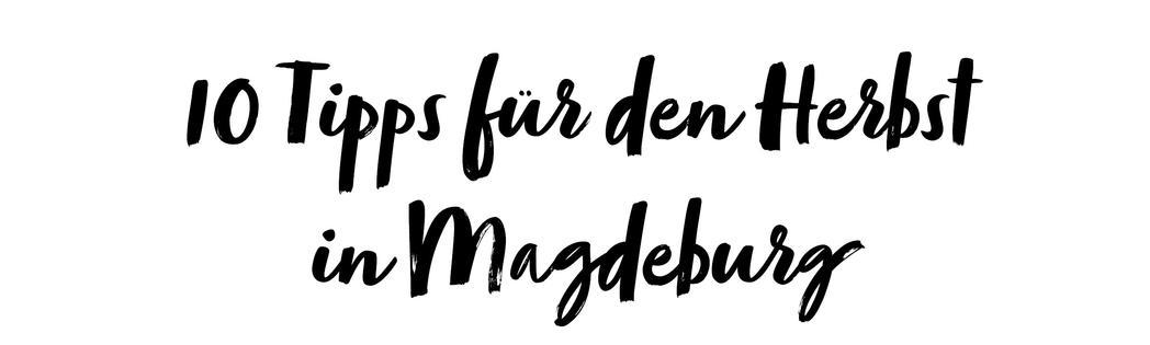10 Tipps für den Herbst in Magdeburg