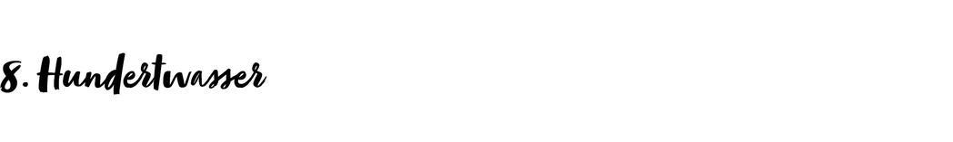 8. Hundertwasser