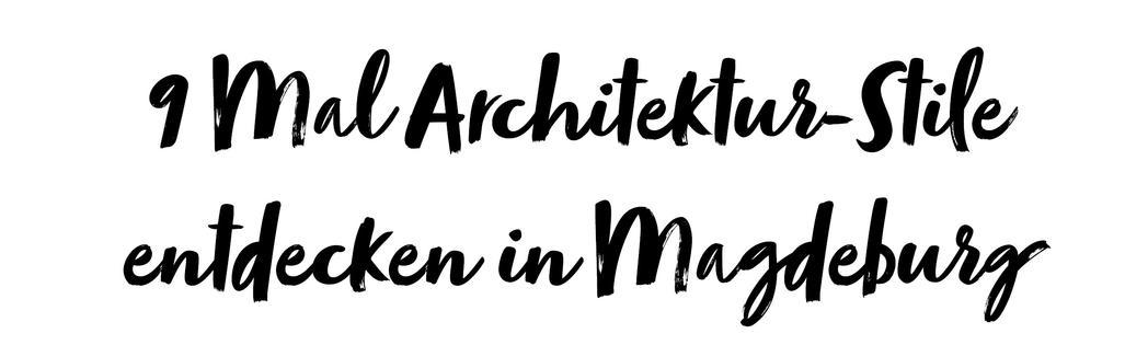 9 Mal Architektur-Stile entdecken in Magdeburg