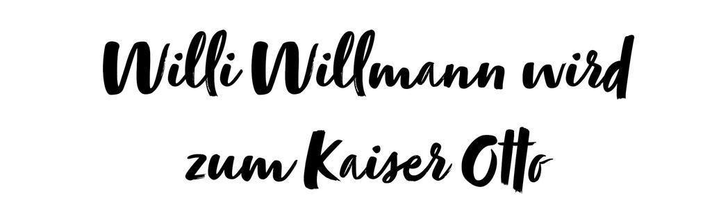 Willi Willmann wird zum Kaiser Otto